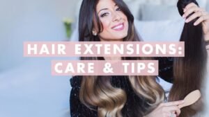 Care of Hair Extensions